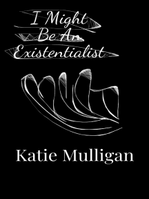 I Might Be an Existentialist