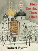 First Russia, Then Tibet