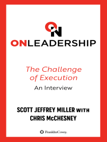 On Leadership: The Challenge of Execution, An Interview