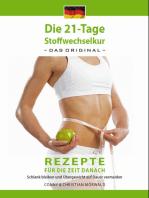 Das Kochbuch zur 21-Tage Stoffwechselkur - Das Original-: Rezepte für die Zeit danach: Schlank bleiben und Übergewicht auf Dauer vermeiden