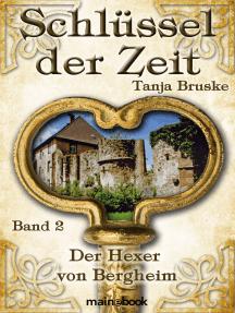 Schlüssel der Zeit - Band 2: Der Hexer von Bergheim: Lokale Histo-Fantasy-Serie