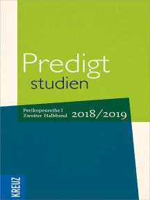 Predigtstudien 2018/2019: Perikopenreihe I - 2. Halbband