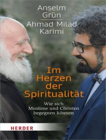 Im Herzen der Spiritualität: Wie sich Muslime und Christen begegnen können
