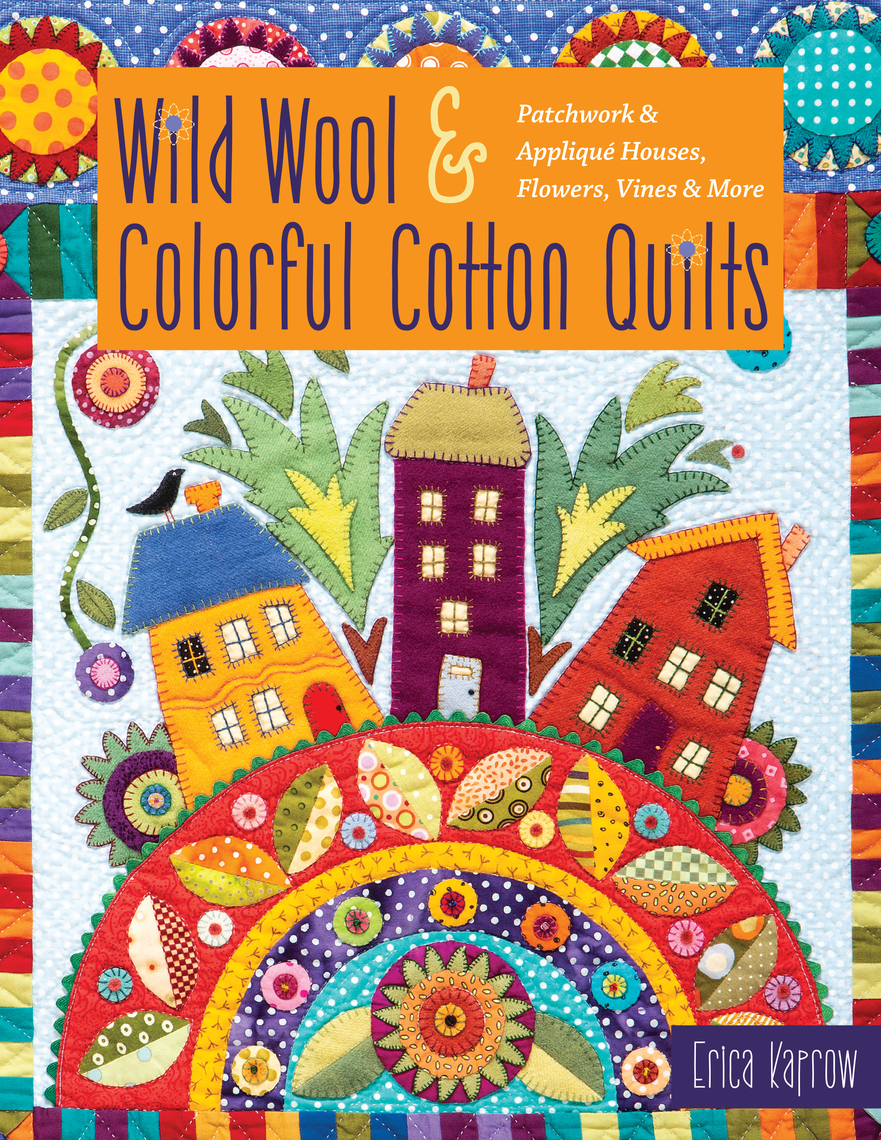 Gardens in Bloom Feathered Friends /& More The Big Book of Pretty /& Playful Appliqu/é: 150+ Designs 4 Quilt Projects Cats /& Dogs at Play