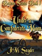 Under a Confederate Moon