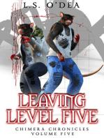 Leaving Level Five