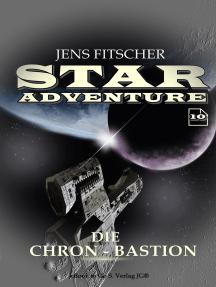 Die Chron-Bastion (STAR ADVENTURE 10)