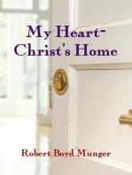 My Heart--Christ's Home