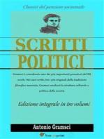 Scritti politici (Edizione integrale in 3 volumi)