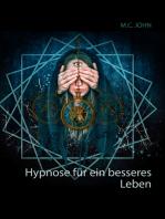 Hypnose für ein besseres Leben
