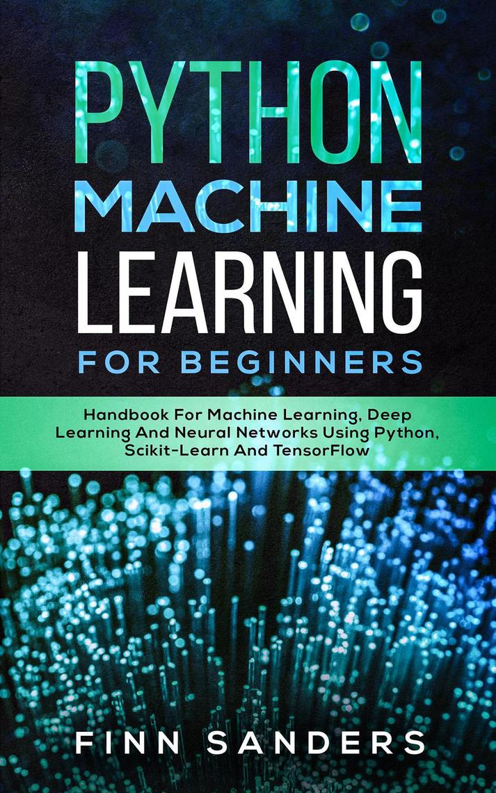 Python Machine Learning For Beginners: Handbook For ...