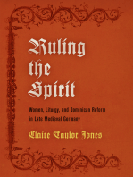 Ruling the Spirit: Women, Liturgy, and Dominican Reform in Late Medieval Germany