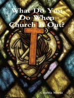 What Do You Do When Church Is Out?