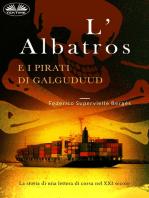 L'Albatros E I Pirati Di Galguduud