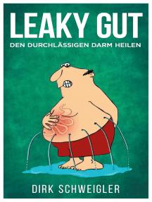 Leaky Gut: Den durchlässigen Darm heilen
