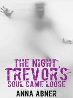 The Night Trevor's Soul Came Loose