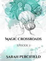 Magic Crossroads Episode 2