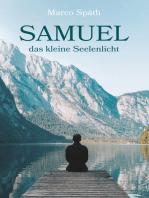 SAMUEL das kleine Seelenlicht