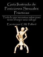 Guía Ilustrada de Posiciones Sexuales Prácticas: Todo lo que necesitas saber para tener el mejor sexo salvaje