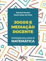 Jogos e Mediação Docente: Contribuições Para o Ensino da Matemática