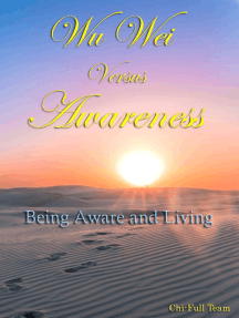 Wu Wei Versus Awareness: Being Aware and Living