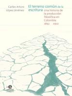El terreno común de la escritura: Una historia de la producción filosófica en Colombia, 1892-1910
