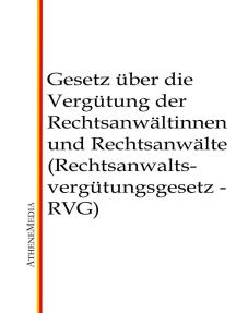 Gesetz über die Vergütung der Rechtsanwältinnen und Rechtsanwälte (Rechtsanwaltsvergütungsgesetz - RVG)