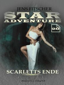 Scarletts Ende (STAR ADVENTURE 20)