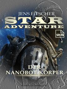 Der Nanobot-Körper (STAR ADVENTURE 25)