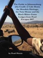 The Guide to Johannesburg (the Cradle of Life Hotel, the Mandela Heritage, the Tutu House and the Black Rhino Game Lodge) from Pearl Escapes 2017