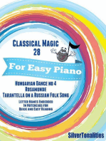 Classical Magic 28 - For Easy Piano Hungarian Dance No 4 Rosamunde Tarantella On a Russian Folk Song Letter Names Embedded In Noteheads for Quick and Easy Reading