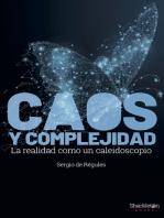 Caos y complejidad: La realidad como caleidoscopio