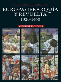 Europa. Jerarquía y revuelta: (1320 - 1450)