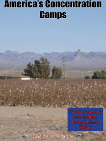 America's Concentration Camps: The Facts About Our Indian Reservations Today
