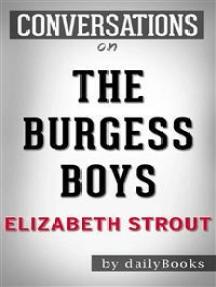 The Burgess Boys: A Novel by Elizabeth Strout | Conversation Starters