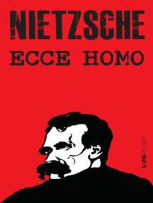 Ecce Homo By Friedrich Nietzsche Book Read Online
