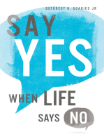 Say Yes When Life Says No