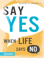 Say Yes When Life Says No Workbook