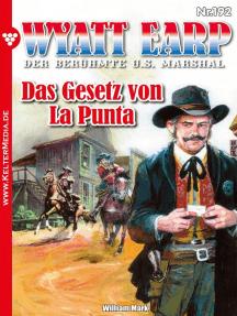 Wyatt Earp 192 – Western: Das Gesetz von La Punta