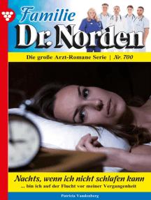 Familie Dr. Norden 700 – Arztroman: Nachts, wenn ich nicht schlafen kann