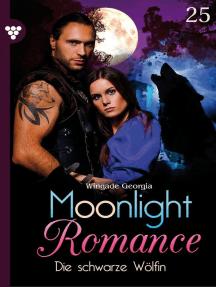 Moonlight Romance 25 – Romantic Thriller: Die schwarze Wölfin