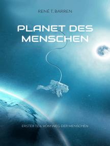 Planet des Menschen: Erster Teil vom Weg der Menschen