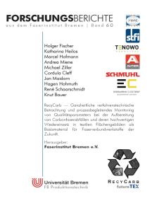 RecyCarb: Ganzheitliche verfahrenstechnische Betrachtung und prozessbegleitendes Monitoring von Qualitätsparametern bei der Aufbereitung von Carbonfaserabfällen und deren hochwertigen Wiedereinsatz in textilen Flächengebilden als Basismaterial für Faserverbundwerkstoffe der Zukunft