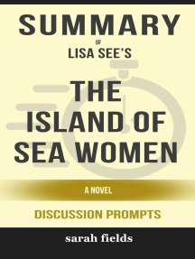Summary of The Island of Sea Women: A Novel by Lisa See (Discussion Prompts)