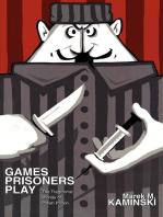 Games Prisoners Play