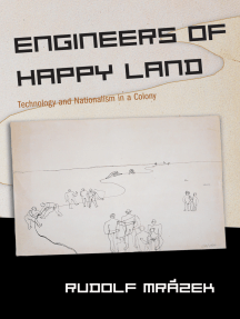 Engineers of Happy Land: Technology and Nationalism in a Colony