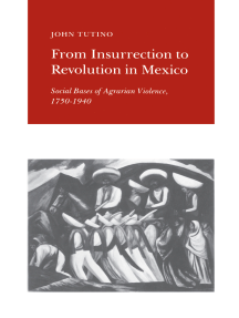From Insurrection to Revolution in Mexico: Social Bases of Agrarian Violence, 1750-1940