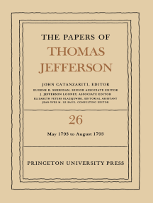 The Papers of Thomas Jefferson, Volume 26: 11 May-31 August 1793