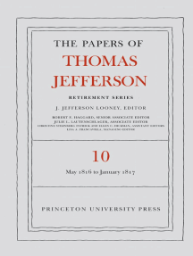 The Papers of Thomas Jefferson: Retirement Series, Volume 10: 1 May 1816 to 18 January 1817