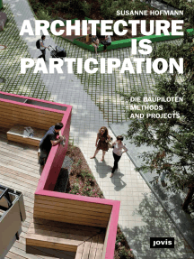 ARCHITECTURE IS PARTICIPATION: Die Baupiloten-Methods and Projects